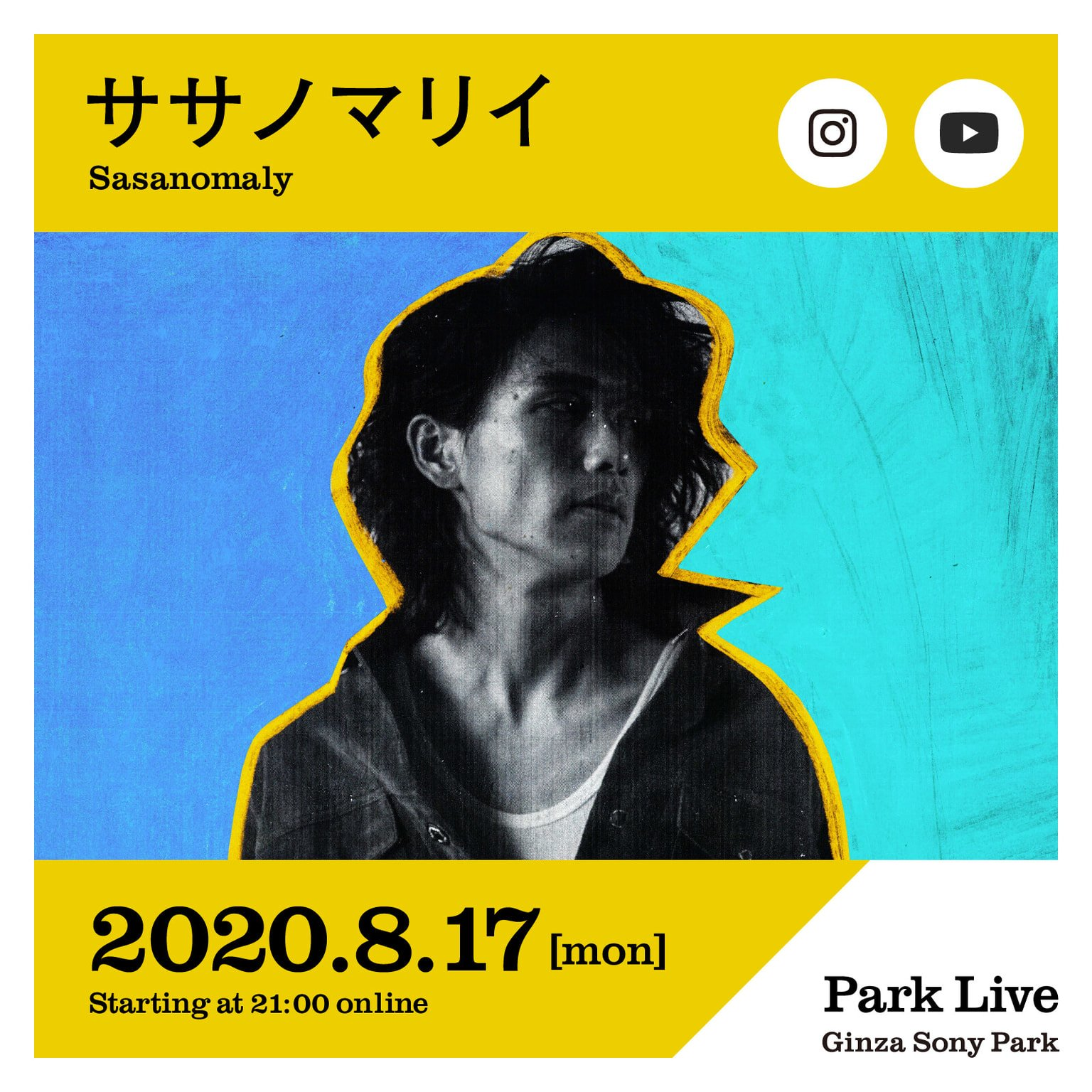 Park Live Ginza Sony Sasanomaly Music Concert Online Streaming Live Instagram YouTube Tokyo Weekender